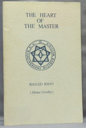 "The Heart of the Master. Aleister CROWLEY, ""Khaled Khan"""