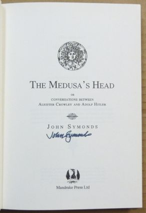 The Medusa's Head. Or Conversations Between Aleister Crowley and Adolf Hitler.