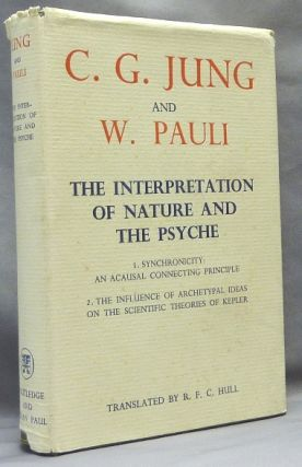 The Interpretation of Nature and the Psyche. C.G. Jung: Synchronicity: an Acausal Connecting...