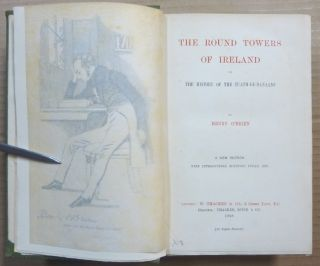 The Round Towers of Ireland, or the History of the Tuath-De-Danaans; A New Edition with Introduction, Synopsis, Index etc.