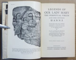 Legends of Our Lady Mary, the Perpetual Virgin and Her Mother Hanna; translated from the Ethiopian manuscripts collected by King Theodore at Makdala and now in the British Museum