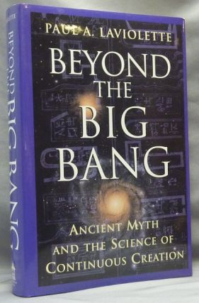 Beyond the Big Bang: Ancient Myth and the Science of Continuous Creation. Cosmology, Paul A....