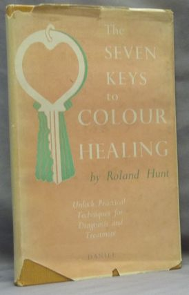 The Seven Keys to Colour Healing [ Color ]. Alternative Health, Roland HUNT, Ivah B. Whitten