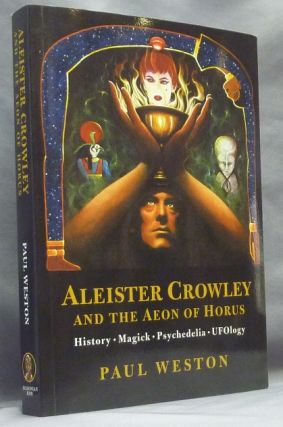 Aleister Crowley and the Aeon of Horus. Paul - Signed WESTON, Aleister Crowley