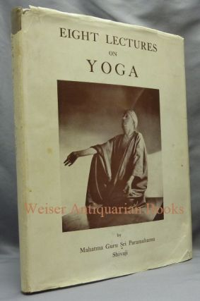 Eight Lectures on Yoga. The Equinox Volume III., Number Four. Aleister CROWLEY, Mahatma Guru Sri...