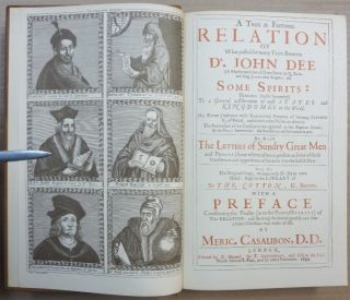 A True and Faithful Relation of What Passed for Many Years Between Dr. John Dee .... and Some Spirits ....