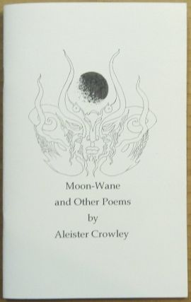 Moon-Wane and Other Poems. Aleister. Edited and CROWLEY, Michael Kolson