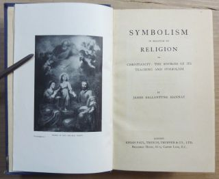 Symbolism in Relation to Religion; Or, Christianity, the Sources of its Teaching and Symbolism.