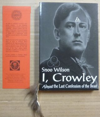 I, Crowley. Almost the Beasts Last Will, and Testament. 666. Snoo WILSON, Aleister Crowley:...