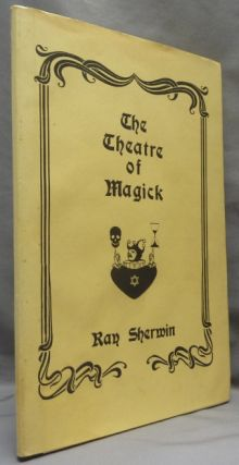 The Theatre of Magick [ Theater ]. Ray SHERWIN