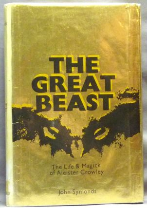 The Great Beast The Life and Magick of Aleister Crowley. Signed, Inscribed, Aleister Crowley...