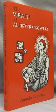 The Wrath of Aleister Crowley. Amado - SIGNED CROWLEY, Aleister Crowley - related works