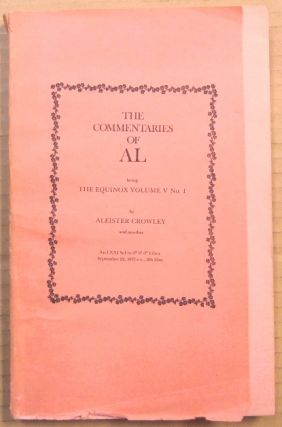 The Commentaries of AL. Being the Equinox Volume V, No. 1. Aleister. Edited etc. by Marcelo...