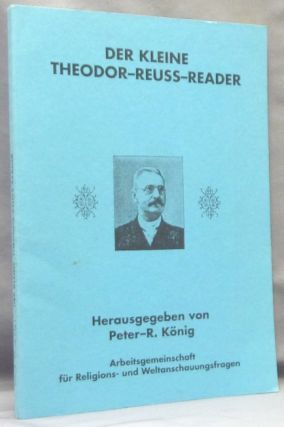 Der Kleine Theodor-Reuss-Reader; Hiram-Editions 15. Theodor. Edited by Peter R. Koenig REUSS,...