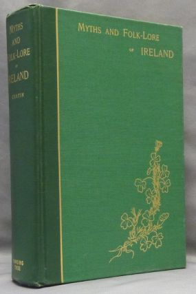 Myths and Folk-Lore of Ireland. Jeremiah CURTIN