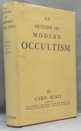 An Outline of Modern Occultism. Cyril Scott