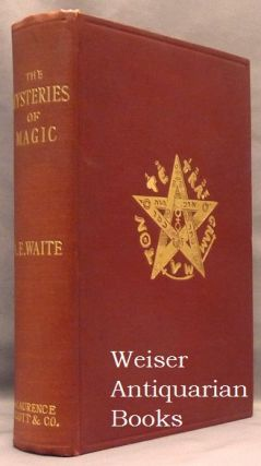 The Mysteries of Magic: A Digest of the Writings of Éliphas Lévi. Eliphas LEVI, Edited etc. by...