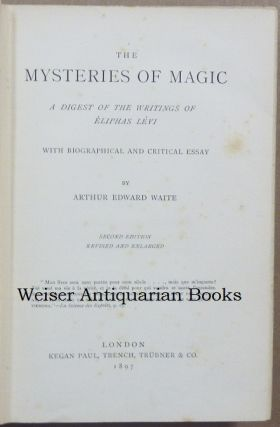The Mysteries of Magic: A Digest of the Writings of Éliphas Lévi.
