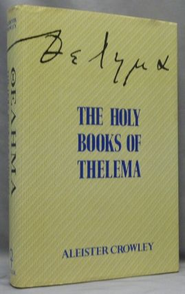 The Holy Books of Thelema. Aleister. With a. CROWLEY, 777 Hymenaeus Alpha, Grady Louis McMurtry