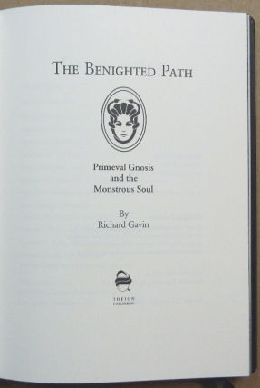 The Benighted Path. Primeval Gnosis and the Monstrous Soul.