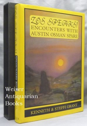 Zos Speaks! Encounters with Austin Osman Spare.