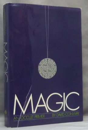 Magic: An Occult Primer. David CONWAY