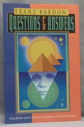 Franz Bardon: Questions and Answers. Franz BARDON, Dieter Ruggeberg