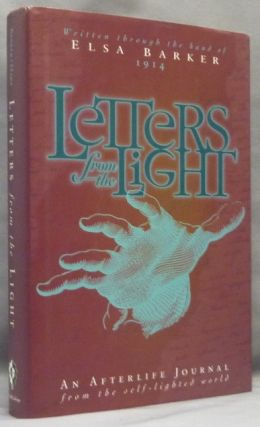 Letters from the Light. An Afterlife Journal from the Self-lighted World; [ Letters from a...
