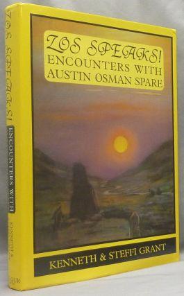 Zos Speaks! Encounters with Austin Osman Spare. Austin Osman SPARE, Kenneth Grant, Steffi Grant