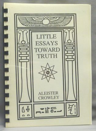 Little Essays Toward Truth. Aleister CROWLEY