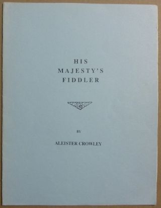 His Majesty's Fiddler. Aleister CROWLEY