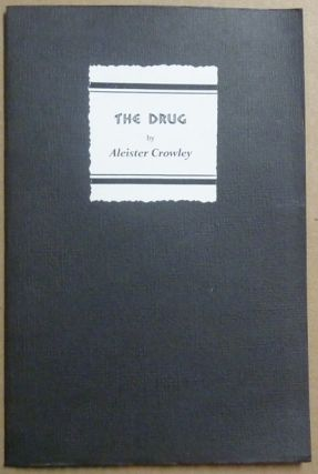 The Drug. Aleister CROWLEY