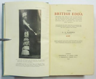 The British Edda: The Great Epic Poem of the Ancient Britains on the Exploits of King Thor, Arthur or Adam and his Knights in Establishing Civilization, Reforming Eden and Capturing The Holy Grail about 3380-3350 B.C.; Reconstructed for the First Time from the Medieval Mss. by Babylonian, Hittite, Egyptian, Trojan & Gothic Keys and done literally into English. With 30 Plates & 162 Text Illustrations of Scenes from Sumerian, British & Other Ancient Monuments, Maps, Foreword, Introduction, Notes & Glossary.