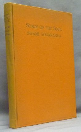 "Songs of the Soul, Including ""Vision of Visions"" from the Bhagavad Gita. Swami Paramahansa YOGANANDA"