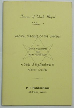Theorems of Occult Magick, A Study of the Teachings of Aleister Crowley. Volume 1. Magical Theories of the Universe; Volume 2. The Principles of Ritual, The Formulae of the Elemental Weapons; Volume 3. The Formulae of Tetragrammaton, Ahlim, Alim, & I.A.O.; Volume 4. The Formulae of the Neophyte, The Holy Graal, & the Magical Memory (4 Volume Set).