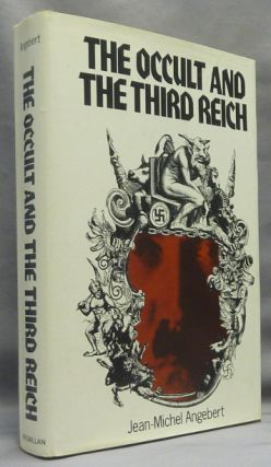 The Occult and the Third Reich. The Mystical Origins of Nazism and the Search for the Holy Grail....