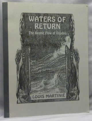 Waters of Return: The Aeonic Flow of Voudoo. Louis - SIGNED MARTINIE