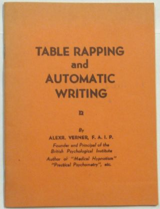 Table Rapping and Automatic Writing. Alexr VERNER, Alexander