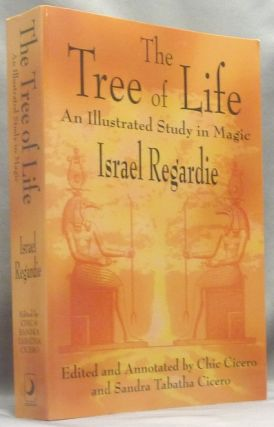 The Tree of Life, an Illustrated Study in Magic. Israel. Edited and REGARDIE, Chic Cicero, Sandra...