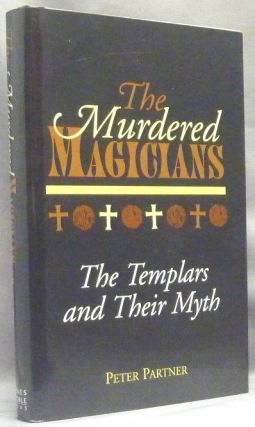The Murdered Magicians. The Templars and Their Myth. Knights Templar, Peter PARTNER