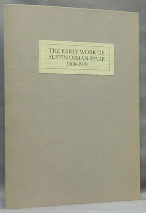 The Early Work of Austin Osman Spare, 1900-1919. Austin Osman SPARE, WIlliam WALLACE, Frank...