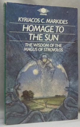 Homage to the Sun, the Wisdom of the Magus Strovolos. Kyriacos C. MARKIDES