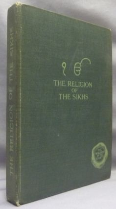 The Religion of the Sikhs [ Wisdom of the East series ]. Sikhism, Dorothy FIELD, L. Cranmer-Byng etc