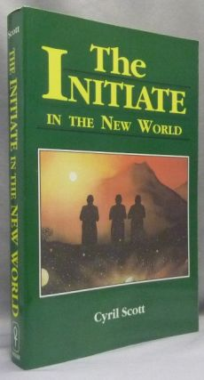 The Initiate in the New World. Cyril SCOTT