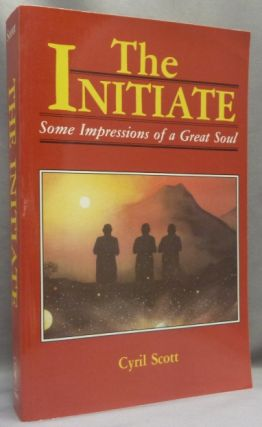 The Initiate, Some Impressions of a Great Soul. Cyril SCOTT