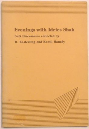 Evenings with Idries Shah, Sufi Disscusions. Idries SHAH, R. Easterling, Kamil Hanafy
