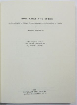 Roll Away the Stone: An Introduction to Aleister Crowley's Essays on the Psychology of Hashish ( With complete text of The Herb Dangerous by Aleister Crowley ).