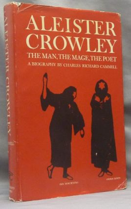 Aleister Crowley: the Man, the Mage, the Poet. Charles Richard CAMMELL, John C. Wilson