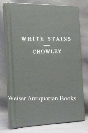 White Stains. Aleister CROWLEY