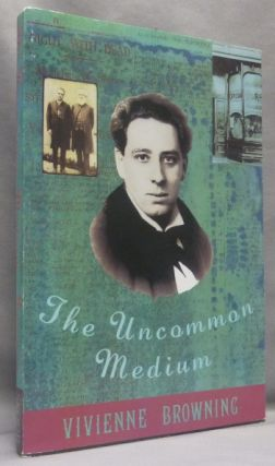 The Uncommon Medium. Vivienne - SIGNED BROWNING, Aleister Crowley: related works